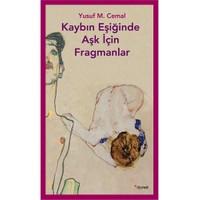 Kaybın Eşiğinde Aşk İçin Fragmanlar - Yusuf M. Cemal