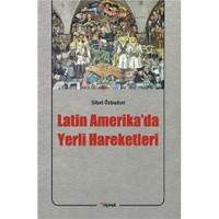 Latin Amerika'Da Yerli Hareketleri-Sibel Özbudun