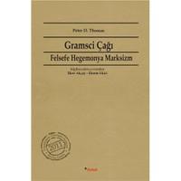 Gramsci Çağı - (Felsefe, Hegemonya, Marksizm) - Peter D. Thomas
