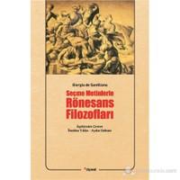 Seçme Metinlerle Rönesans Filozofları - Giorgio De Santillana