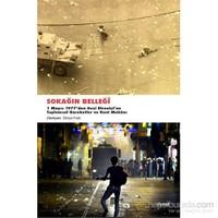 Sokağın Belleği - 1 Mayıs 1977'Den Gezi Direnişine Toplumsal Hareketler Ve Kent Mekanı-Derya Fırat