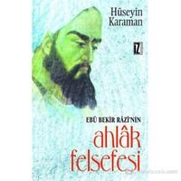 Ebu Bekir Razi'Nin Ahlak Felsefesi-Hüseyin Karaman