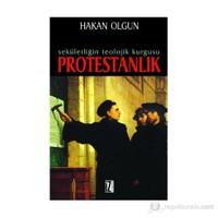 Sekülerliğin Teolojik Kurgusu Protestanlık-Hakan Olgun