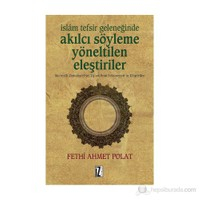 İslam Tefsir Geleneğinde Akılcı Söyleme Yönelik Eleştiriler İslam Tefsir Geleneğinde Akılcı Söyleme-Fethi Ahmet Polat