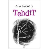 Tehdit - Gert Loschütz