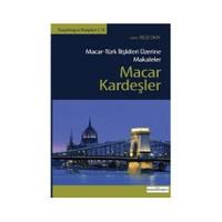 Macar Kardeşler - (Macar-Türk İlişkileri Üzerine Makaleler)-Kolektif