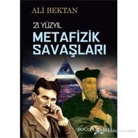 21. Yüzyıl Metafizik Savaşları-Ali Bektan