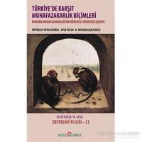 Türkiye'de Karşıt Muhafazakarlık Biçimleri (Ciltli)
