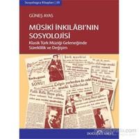 Musiki İnkılabının Sosyolojisi: Klasik Türk Müziği Geleneğinde Süreklilik ve Değişim