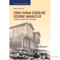 Türk-Yunan İlişkileri Üzerine Makaleler / Dağler Dağler Viran Dağler-Yeliz Okay