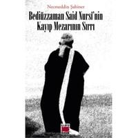 Bediüzzaman Said Nursî'nin Kayıp Mezarının Sırrı