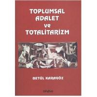 Toplumsal Adalet ve Totalitarizm