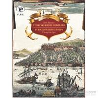 Tarih Boyunca Türk Yelkenli Gemileri-Ahmet Güleryüz