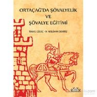 Ortaçağ'Da Şövalyelik Ve Şövalye Eğitimi-H. Neslihan Demiriz