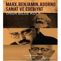 Marx, Benjamin, Adorno – Sanat ve Edebiyat