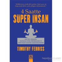 4 Saatte Süper İnsan - Timothy Ferriss