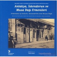 Antakya, İskenderun ve Musa Dağı Ermenileri (Armenias of Antioch, Alexandretta and Mousa Dagh
