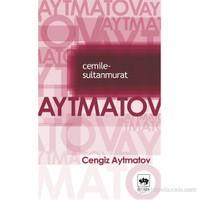 Cemile - Sultan Murat - Cengiz Aytmatov