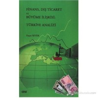 Finans, Dış Ticaret Ve Büyüme İlişkisi: Türkiye Analizi-Erşan Sever
