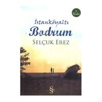 İstanköyaltı Bodrum-Selçuk Erez