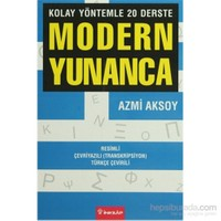 Modern Yunanca - Kolay Yöntemle 20 Derste, Resimli - Çevriyazılı (Transkripsiyon) Türkçe Çevirili-Kolektif