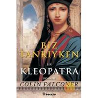 Biz Tanrıyken - Kleopatra