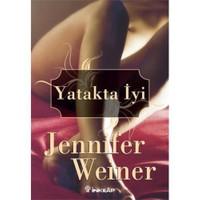 Yatakta İyi - Jennifer Weiner
