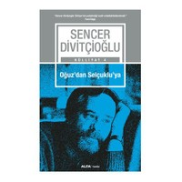 Oğuz'Dan Selçuklu'Ya-Sencer Divitçioğlu