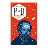 Pkd: Philip K. Dick'İn Peşinde