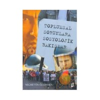 Toplumsal Sorunlara Sosyolojik Bakışlar