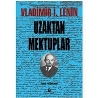 Uzaktan Mektuplar - Vladimir İlyiç Lenin