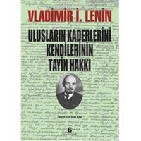 Uluslarin Kaderlerini Kendilerinin Tayin Hakki - Vladimir İlyiç Lenin