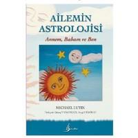 Ailemin Astrolojisi: Annem, Babam Ve Ben