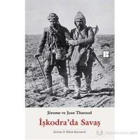 İşkodra'Da Savaş-Jerome Tharaud