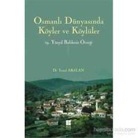 Osmanlı Dünyasında Köyler Ve Köylüler - 19. Yüzyıl Balıkesir Örneği-İsmail Arslan