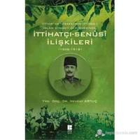 İttihatçı - Senûsi İlişkileri (1908-1918)-Nevzat Artuç