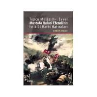 Topçu Mülazım-I Evvel Mustafa Hulusi Efendinin İstiklal Harbi Hatıraları