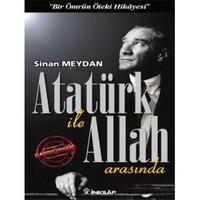 Atatürk İle Allah Arasında - Sinan Meydan
