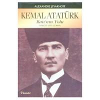 Kemal Atatürk - Batı'nın Yolu
