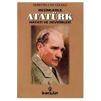 Resimlerle Atatürk - Hayatı Ve Devrimleri