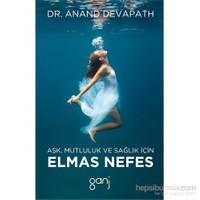Aşk, Mutluluk Ve Sağlık İçin Elmas Nefes-Anand Devapath
