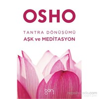 Tantra Dönüşümü: Aşk Ve Meditasyon-Osho (Bhagwan Shree Rajneesh)