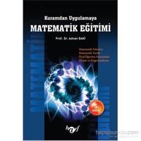 Kuramdan Uygulamaya Matematik Eğitimi