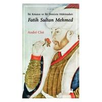 İki Kıtanın ve İki Denizin Hükümdarı - Fatih Sultan Mehmed
