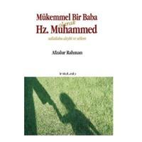 Mükemmel Bir Baba Olarak Hz. Muhammed (s.a.v)
