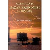 Azerbaycan'ın Hazar Ekonomisi Ve Stratejisi