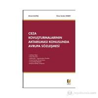 Ceza Kovuşturmalarının Aktarılması Konusunda Avrupa Sözleşmesi-Ahmet Ulutaş