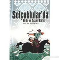 Selçuklular'Da Ordu Ve Askeri Kültür-Salim Koca
