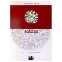 Erzurumlu Şair Hazık Hayatı, Edebi Kişiliği Ve Divanı