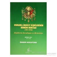 Osmanlı-İngiliz İlişkilerinin Dönüm Noktası - 1911-1914 - 1. Cilt-Önder Kocatürk